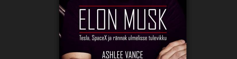 """""""Elon Musk"""" A.Vance – nr 1 raamat idufirma juhile"""