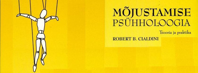 Mõjustamise psühholoogia – R.Cialdini raamat